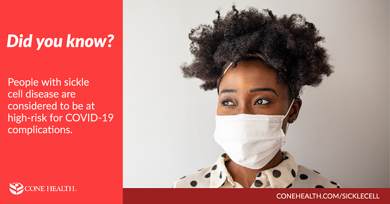 Did you know? People with sickle cell disease are considered to be at high-risk for COVID-19 complications.